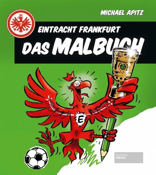 1e36179b5f8cba Eintracht Frankfurt - Das Malbuch von Michael Apitz portofrei bei ...