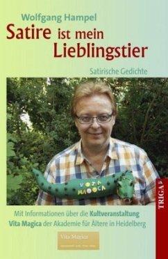 Satire ist mein Lieblingstier - Satirische Gedichte - Hampel, Wolfgang