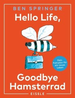Hello Life - Goodbye Hamsterrad - Springer, Ben