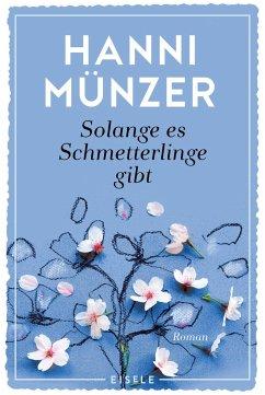 Solange es Schmetterlinge gibt / Schmetterlinge Bd.1 - Münzer, Hanni