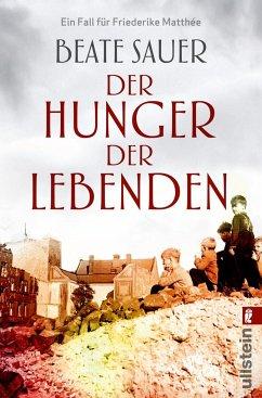 Der Hunger der Lebenden / Friederike Matthée Bd.2 - Sauer, Beate