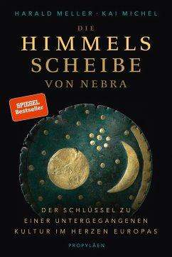 Die Himmelsscheibe von Nebra - Meller, Harald; Michel, Kai