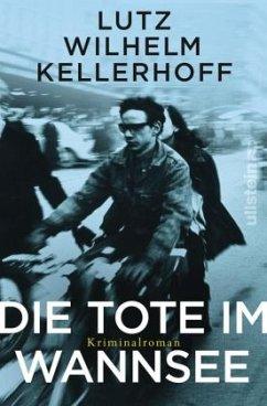 Die Tote im Wannsee / Kommissar Wolf Heller Bd.1 - Kellerhoff, Lutz W.