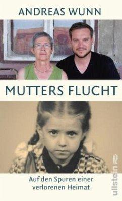 Mutters Flucht - Wunn, Andreas
