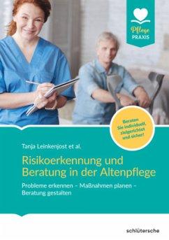 Risikoerkennung und Beratung in der Altenpflege - Leinkenjost, Tanja