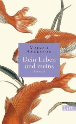 Dein Leben und meins - Axelsson, Majgull