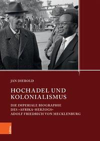 Hochadel und Kolonialismus im 20. Jahrhundert