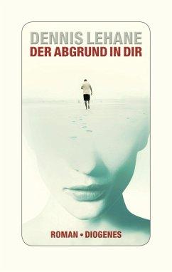 Der Abgrund in dir (eBook, ePUB) - Lehane, Dennis