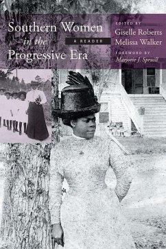 Southern Women in the Progressive Era: A Reader