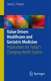 Value Driven Healthcare and Geriatric Medicine (eBook, PDF)