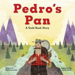 Pedro´s Pan: A Gold Rush Story