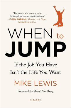 When to Jump: If the Job You Have Isn't the Life You Want - MIKE LEWIS