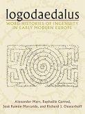 Logodaedalus: Word Histories of Ingenuity in Early Modern Europe