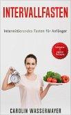 Intervallfasten: Intermittierendes Fasten für Anfänger (eBook, ePUB)