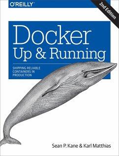 Docker: Up & Running - Kane, Sean P; Matthias, Karl