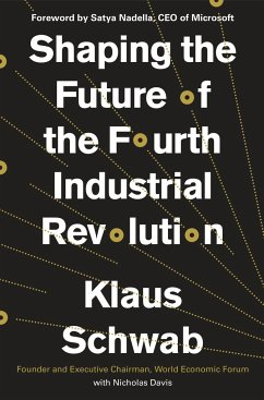 Shaping the Future of the Fourth Industrial Revolution - Schwab, Klaus; Davis, Nicholas