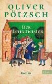 Der Lehrmeister / Die Geschichte des Johann Georg Faustus Bd.2 (eBook, ePUB)