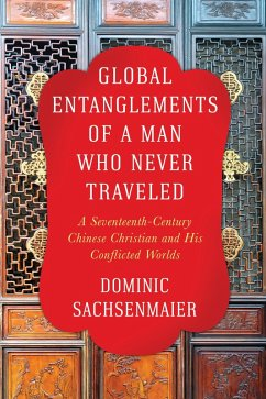 Global Entanglements of a Man Who Never Traveled (eBook, ePUB) - Sachsenmaier, Dominic