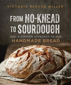 From No-knead to Sourdough (eBook, ePUB) - Redhed Miller, Victoria