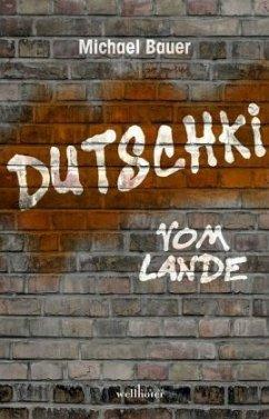 Dutschki vom Lande - Bauer, Michael