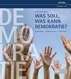 Was soll, was kann Demokratie?