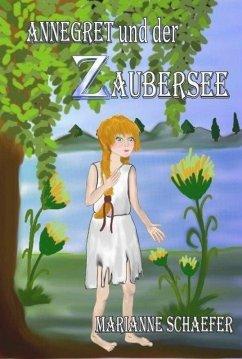 Annegret und der Zaubersee (eBook, ePUB) - Schaefer, Marianne