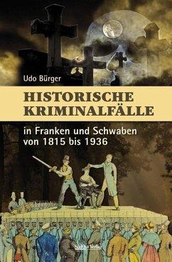 Historische Kriminalfälle - Bürger, Udo