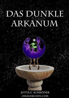 Das dunkle Arkanum (eBook, ePUB) - Schröder, Jutta E.