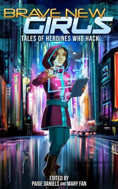 Brave New Girls: Tales of Heroines Who Hack (eB...