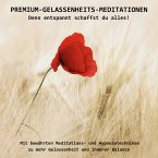PREMIUM-GELASSENHEITS-MEDITATIONEN: Denn entspannt schaffst Du alles! (MP3-Download)