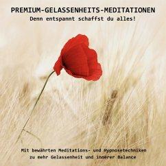 PREMIUM-GELASSENHEITS-MEDITATIONEN: Denn entspannt schaffst Du alles! (MP3-Download) - Lynen, Patrick