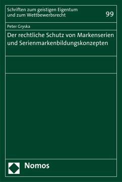 Der rechtliche Schutz von Markenserien und Serienmarkenbildungskonzepten (eBook, PDF) - Gryska, Peter