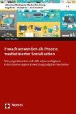 Erwachsenwerden als Prozess mediatisierter Sozialisation (eBook, PDF)