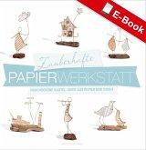Zauberhafte Papier-Werkstatt (eBook, ePUB)
