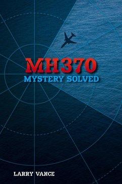 MH370: Mystery Solved (eBook, ePUB)