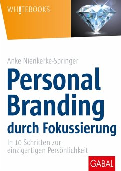Personal Branding durch Fokussierung (eBook, ePUB) - Nienkerke-Springer, Anke