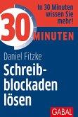 30 Minuten Schreibblockaden lösen (eBook, PDF)
