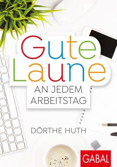 Gute Laune an jedem Arbeitstag (eBook, ePUB) - Huth, Dörthe