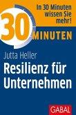 30 Minuten Resilienz für Unternehmen (eBook, ePUB)