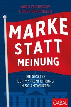 Marke statt Meinung (eBook, PDF) - Errichiello, Oliver; Zschiesche, Arnd