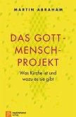 Das Gott-Mensch-Projekt (eBook, ePUB)