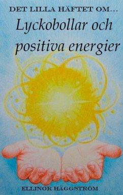 Det lilla häftet om lyckobollar och positiva energier