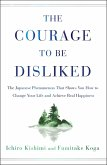 The Courage to Be Disliked (eBook, ePUB)
