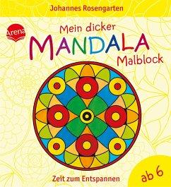 Mein dicker Mandala-Malblock - Rosengarten, Johannes