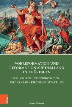 Vorreformation und Reformation auf dem Land in Thüringen (eBook, PDF) - Sladeczek, Martin