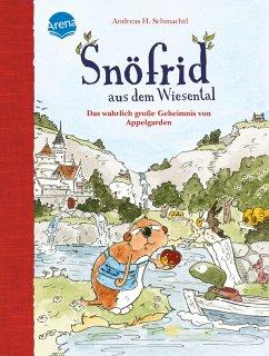 Das wahrlich große Geheimnis von Appelgarden / Snöfrid aus dem Wiesental - Erstleser Bd.1 - Schmachtl, Andreas H.
