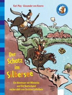 Der Schatz im Silbersee. Ein Abenteuer mit Winnetou und Old Shatterhand - May, Karl; Loeffelbein, Christian