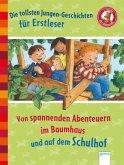 Die tollsten Jungen-Geschichten für Erstleser. Von spannenden Abenteuern im Baumhaus und auf dem Schulhof