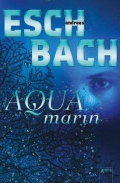 Aquamarin / Saha Bd.1 - Eschbach, Andreas