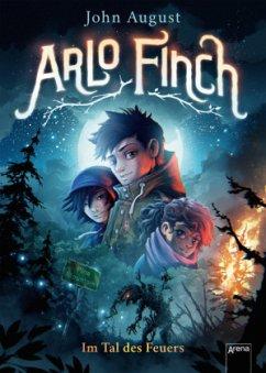 Im Tal des Feuers / Arlo Finch Bd.1